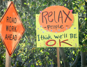 road work ahead sign plus relax people, I think we'll be OK